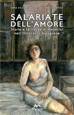 Salariate dell'amore. Storie e faccende di meretrici nell'Ottocento bolognese